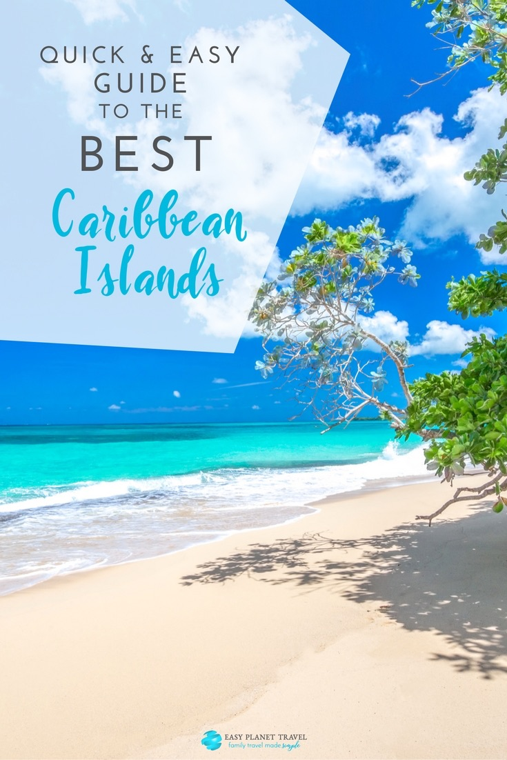 Quick And Easy Guide To The Best Caribbean Islands Easy