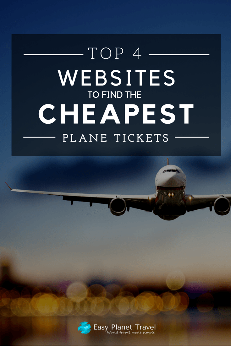 Top 4 websites to find the cheapest plane tickets easy for Best website to find cheap flights