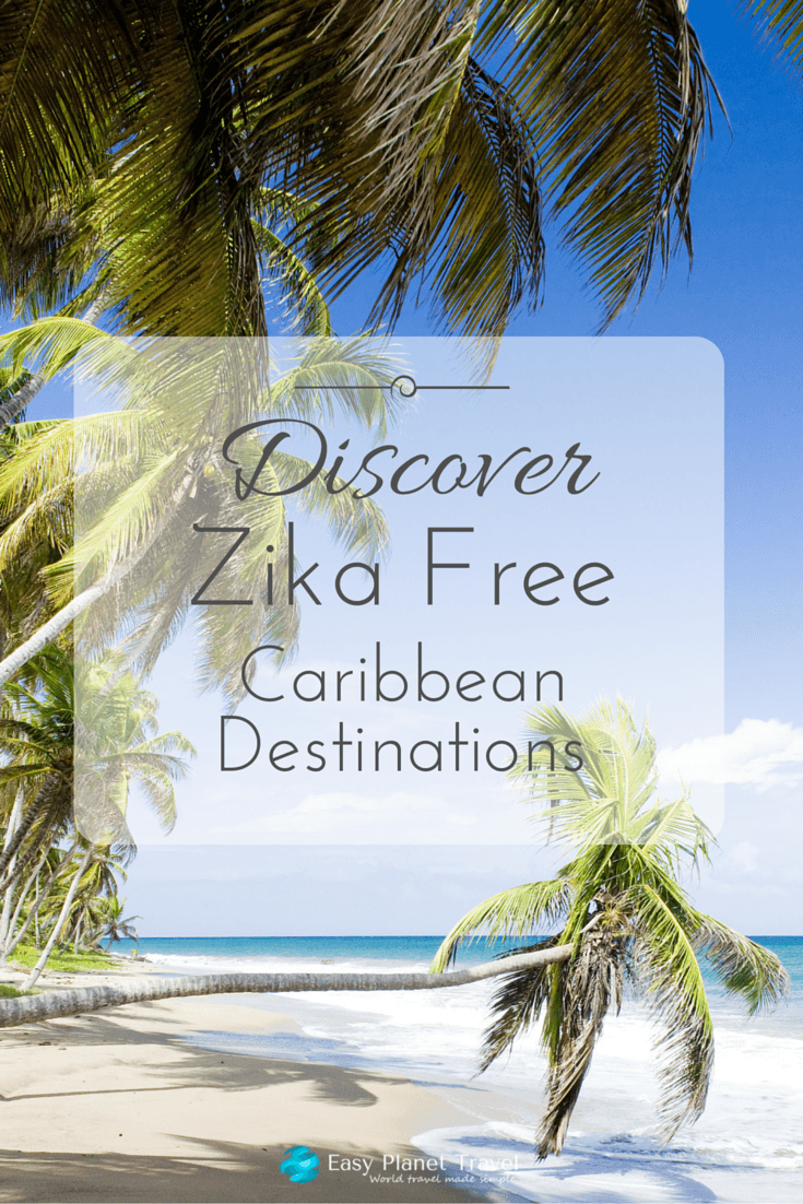 Discover Zika Free Caribbean Destinations Easy Planet Travel