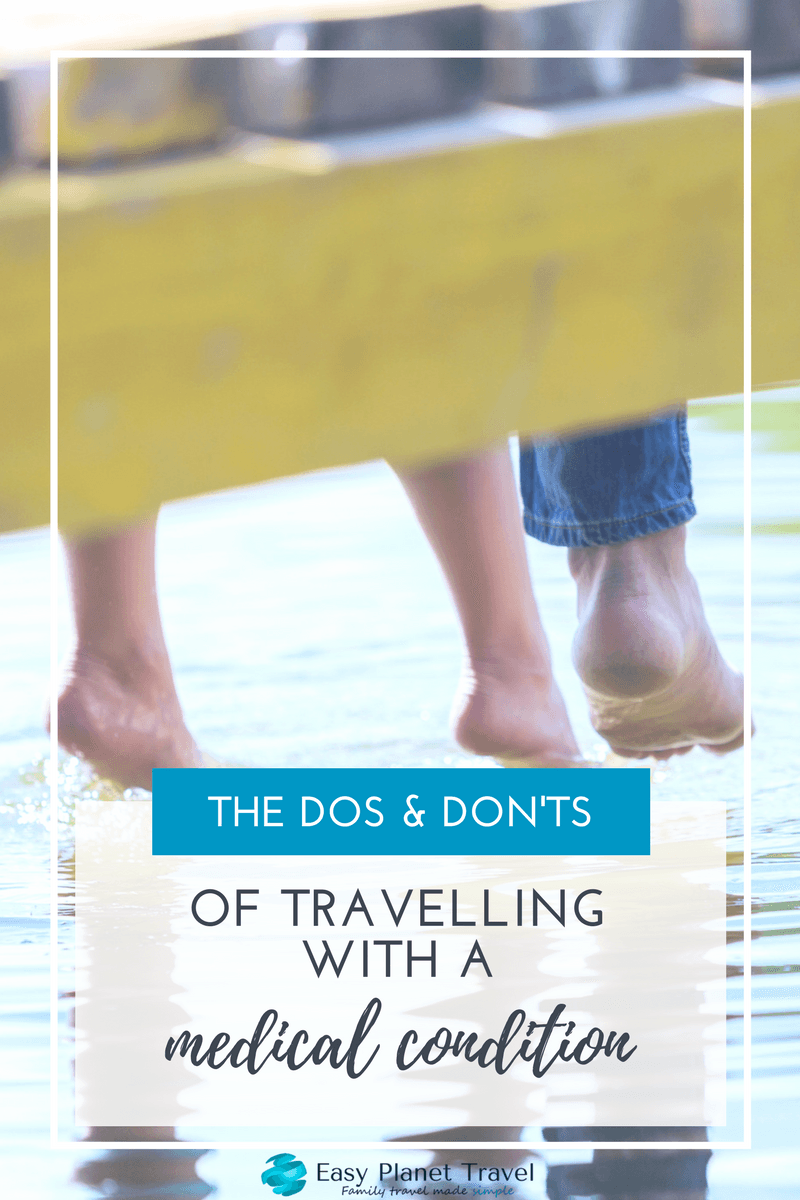 The Dos and Don'ts of Travelling with a Medical Condition