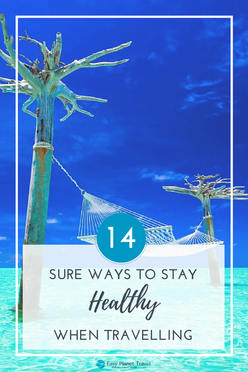 14 Sure Ways to Stay Healthy When Travelling