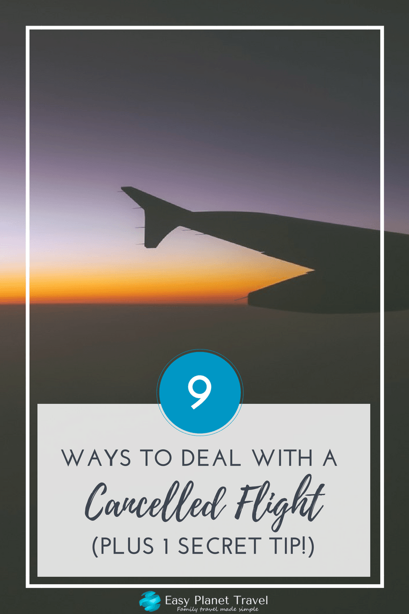 9 Ways to Deal with a Cancelled Flight (Plus 1 Secret Tip!)