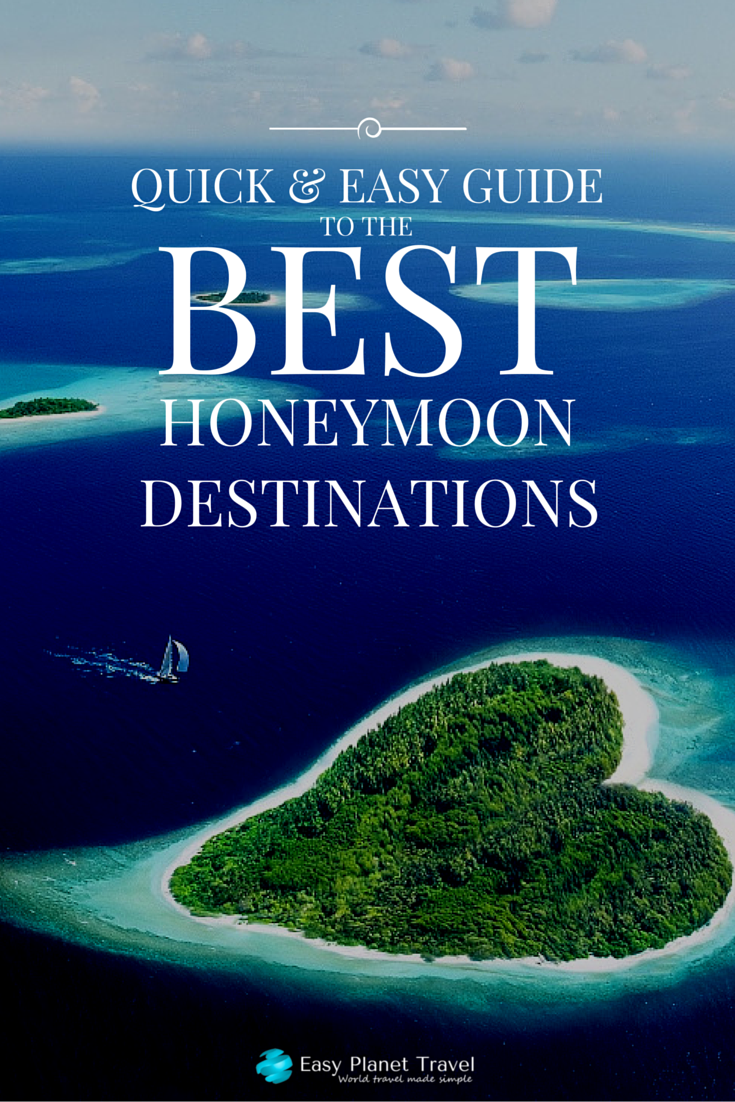 Quick and easy guide to the best honeymoon destinations