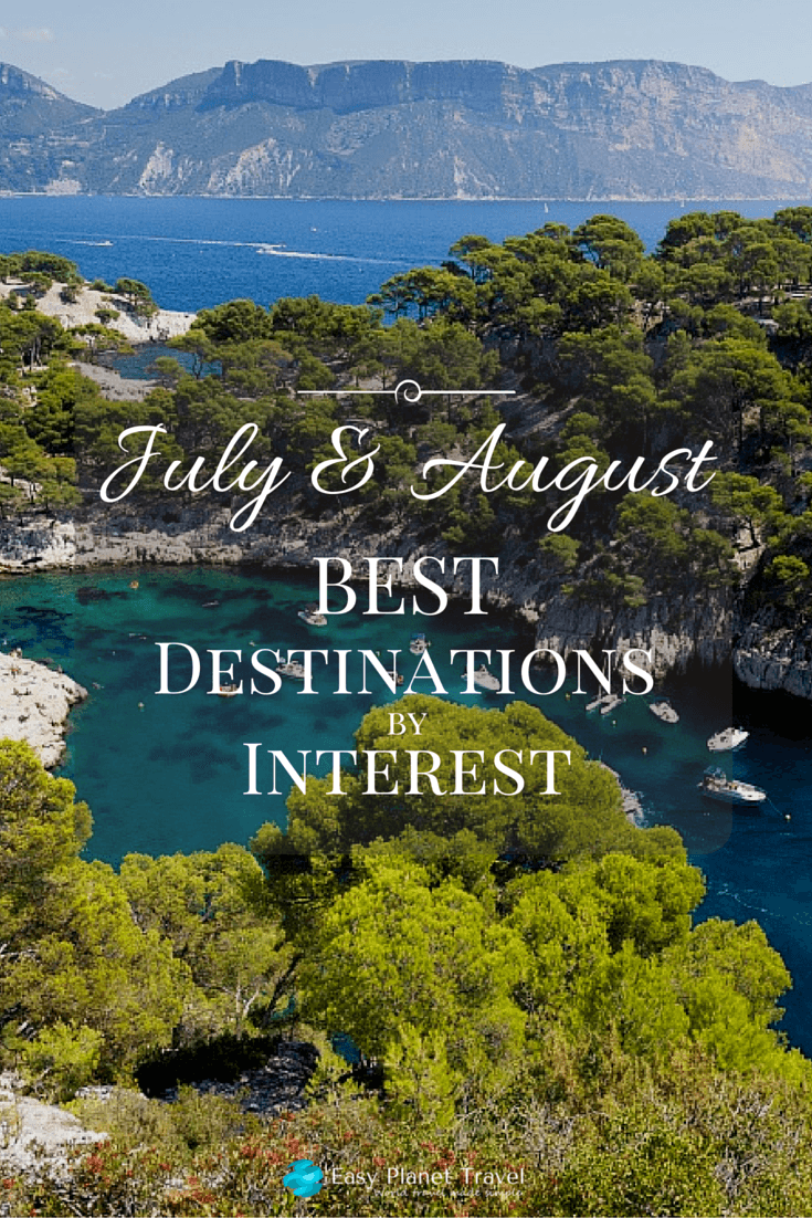 July and August Best destinations by interest