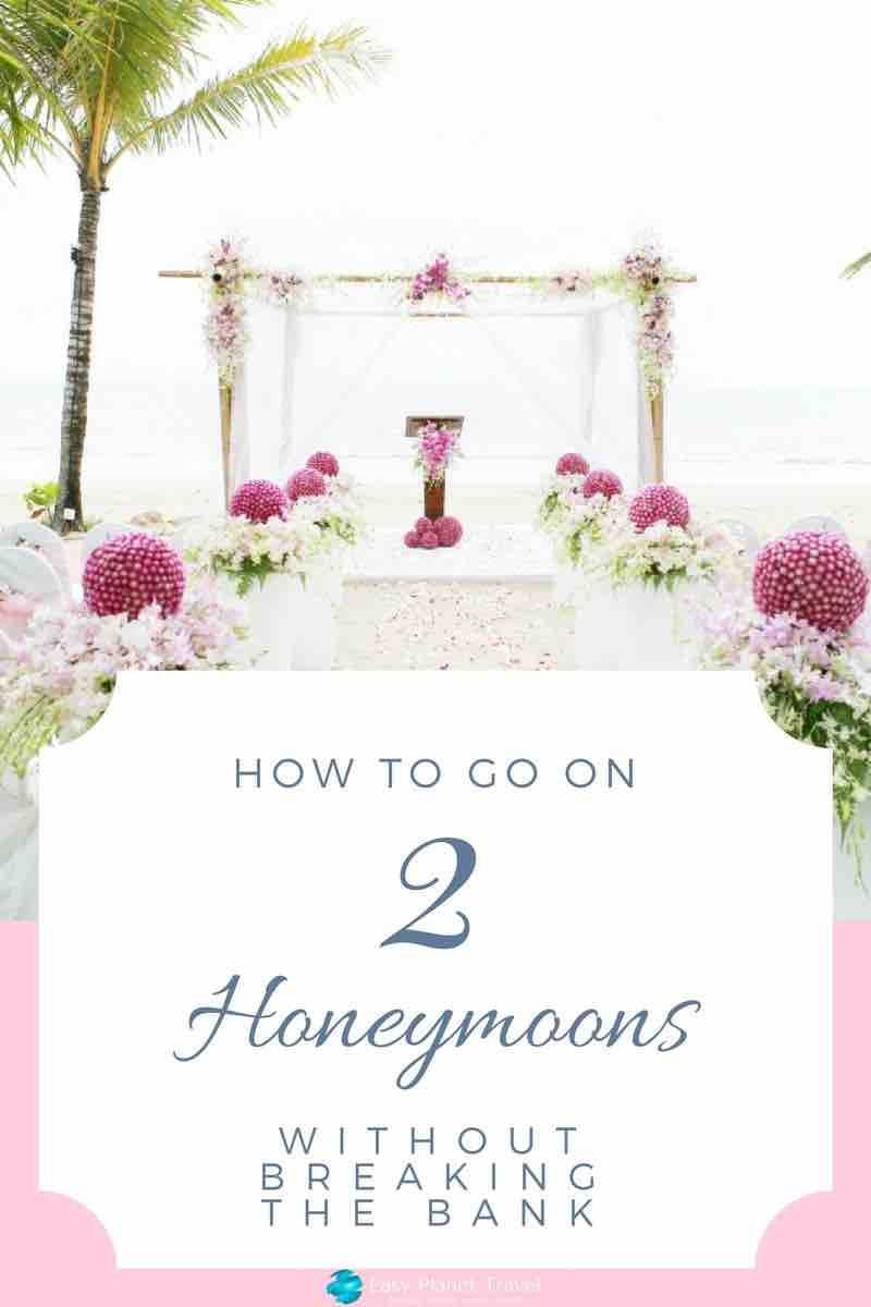 how to go on 2 honeymoons without breaking the bank