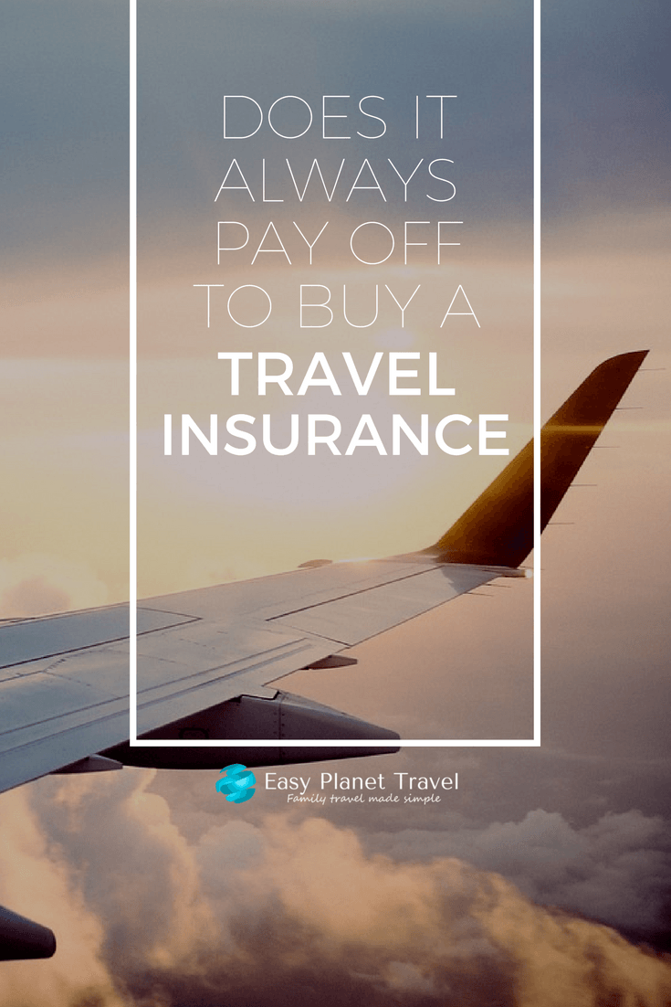 Does It Always Pay Off To Buy A Travel Insurance?