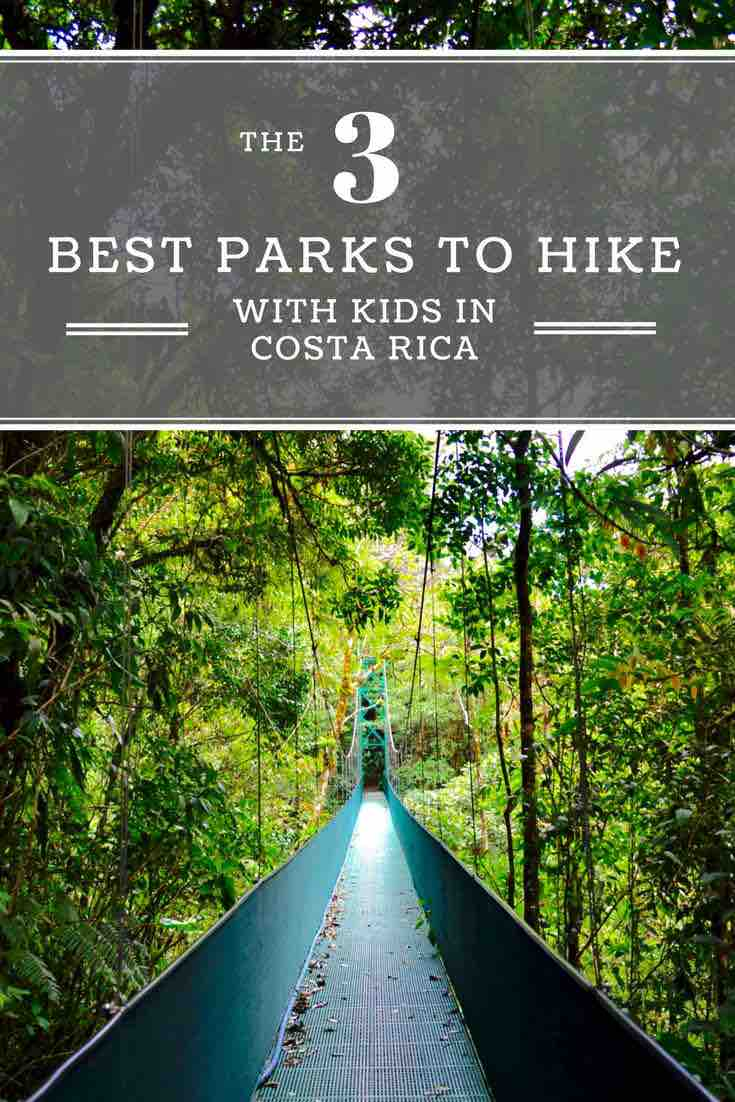The 3 Best Parks To Hike With Kids In Costa Rica Easy Planet Travel