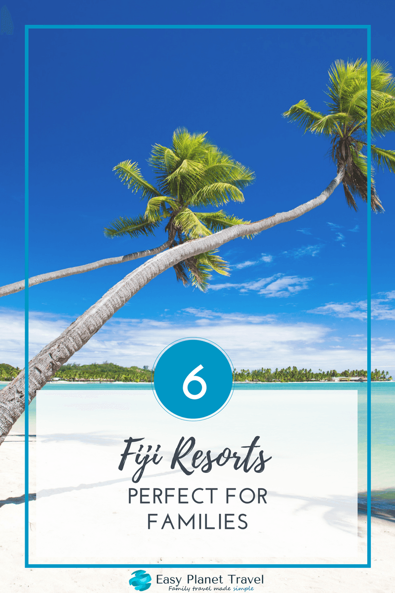 6 Fiji Resorts Perfect for Families
