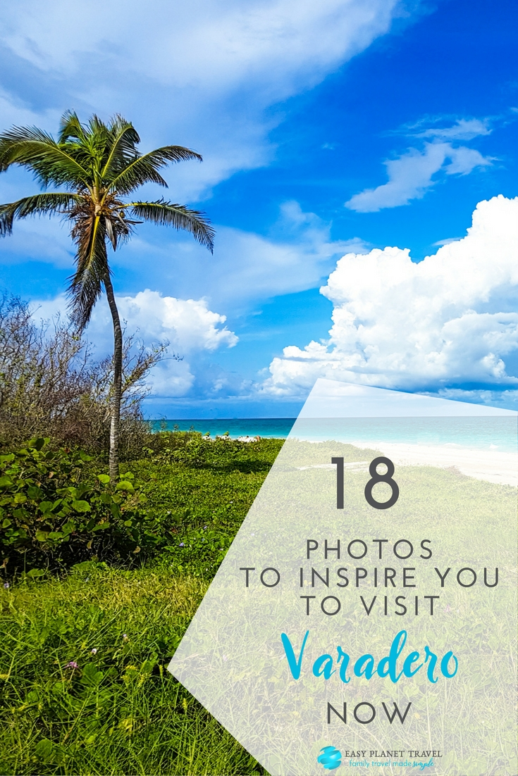 18 Photos to Inspire You to Book Your Varadero Vacations Right Now
