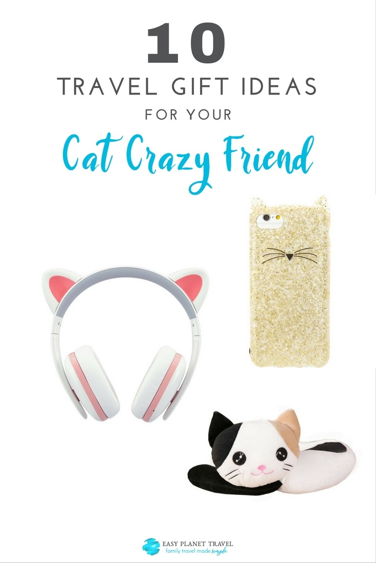Top 10 Travel Gift Ideas for Your Crazy Cat Friend