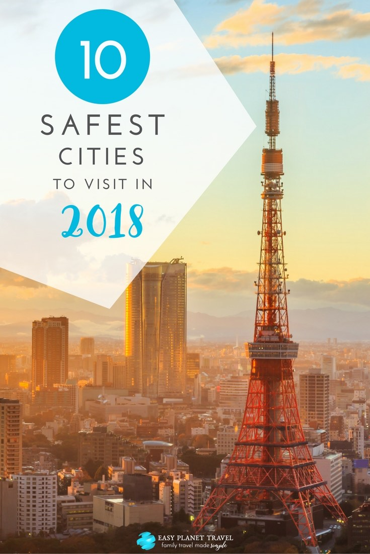 World's 10 Safest Cities to Visit in 2018