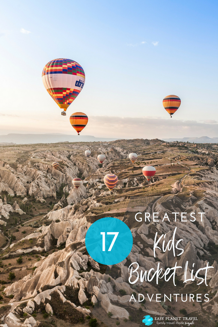 The 17 Greatest Kids Bucket List Adventures
