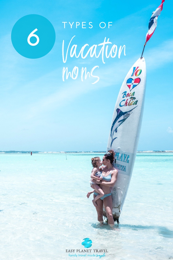 6 Types of Vacation Moms You'll See this Summer