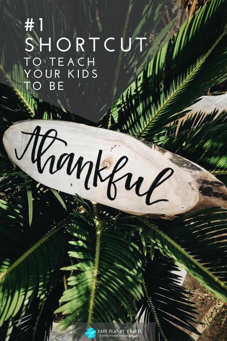 #1 Shortcut to Teach your Kids Gratitude