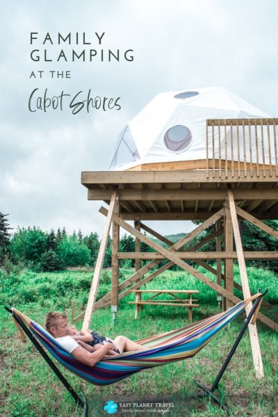 Family glamping at The Cabot Shores