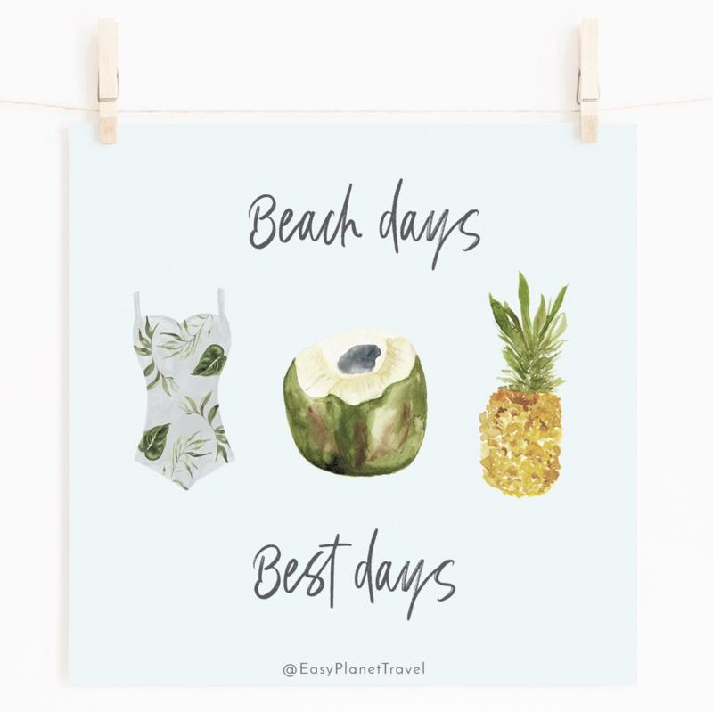 """Wanderlust Square Print """"Beach Days, Best Days"""""""