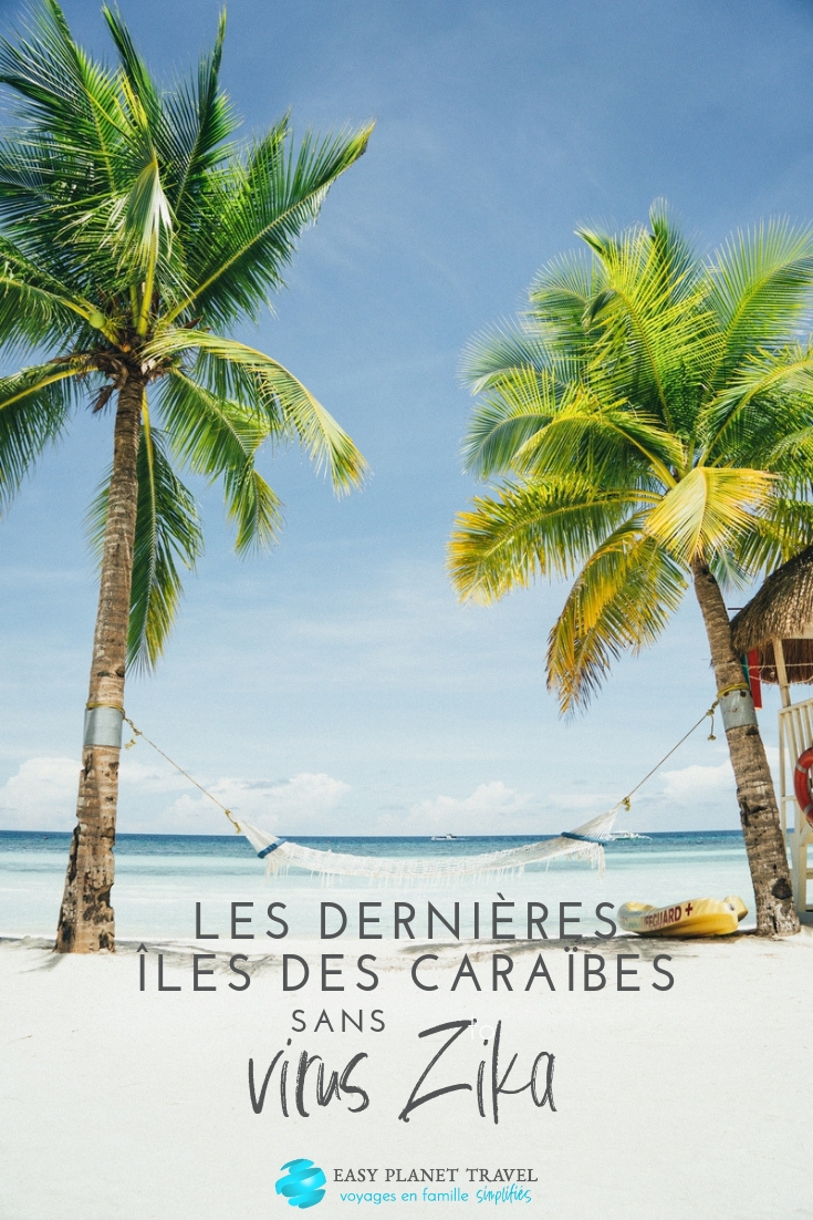 Dernières îles des Caraïbes sans Zika