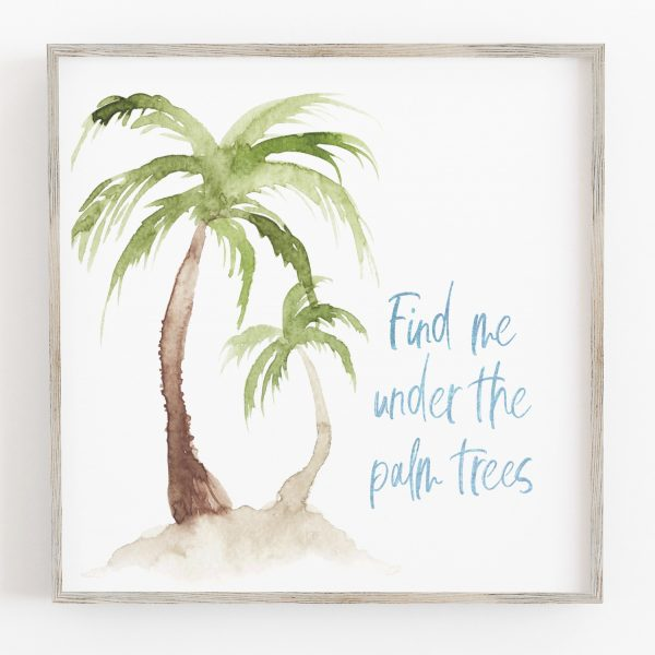 Find me under the palm trees printable